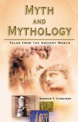 Myth and Mythology: Tales from the Ancient World 9789654941884
