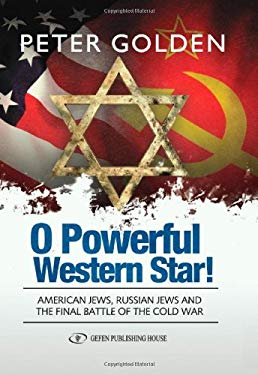 O Powerful Western Star: American Jews, Russian Jews, and the Final Battle of the Cold War 9789652295439
