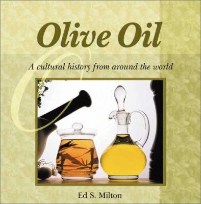 Olive Oil: A Cultural History from Around the World