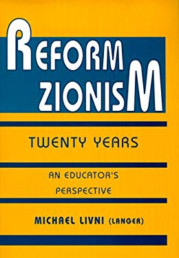 Reform Zionism: Twenty Years: An Educator's Perspective 9789652292063