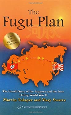 The Fugu Plan: The Untold Story of the Japanese and the Jews During World War II 9789652293299