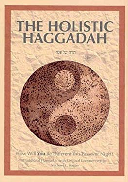 The Holistic Haggadah: How Will You Be Different This Passover Night? 9789657108499