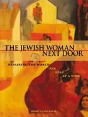 The Jewish Woman Next Door: Repairing the World One Step at a Time 9789657108956