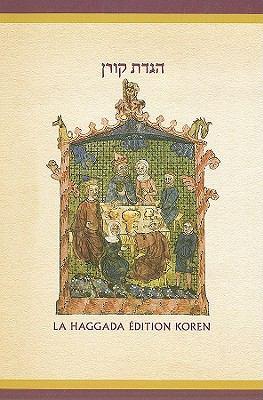 The Koren Illustrated Haggada: A Hebrew/French Passover Haggada 9789653013353