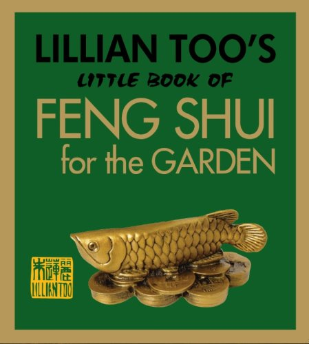 Lillian Too's Little Book of Feng Shui for the Garden 9789673290154