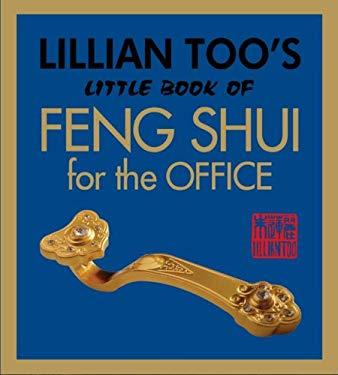 Lillian Too's Little Book of Feng Shui for the Office 9789673290147