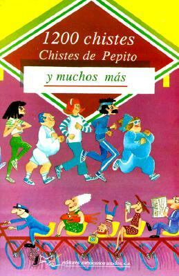1200 Chistes de Pepito = 1200 Jokes by Pepito 9789681508999