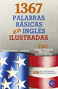 1367 Palabras Basicas en Ingles Ilustradas 9789688603642
