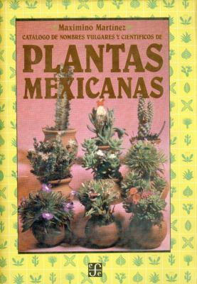 Catalogo de Nombres Vulgares y Cientificos de Plantas Mexicanas