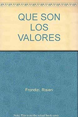 Que Son Los Valores? Introduccion a la Axiologia 9789681601409