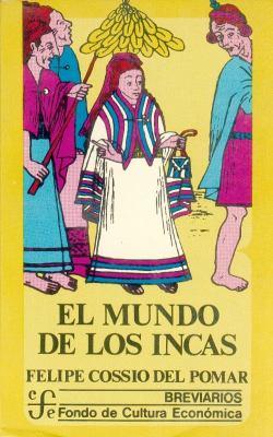 El Mundo de Los Incas 9789681605636