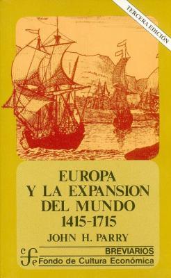 Europa y La Expansion del Mundo (1415-1715) 9789681607166