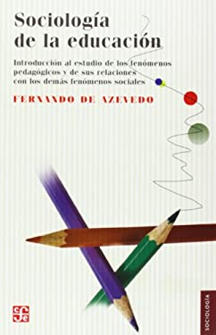 Sociologia de La Educacion: Introduccion Al Estudio de Los Fenomenos Pedagogicos y de Sus Relaciones Con Los Demas Fenomenos Sociales 9789681607944