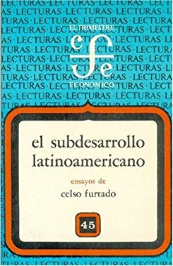 El Subdesarrollo Latinoamericano 9789681610470