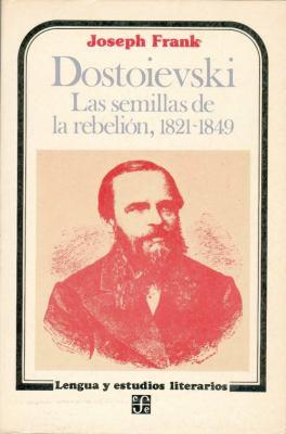 Dostoievski: Las Semillas de la Rebelion, 1821-1849 = Dostoievski 9789681617325
