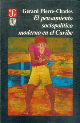 El Pensamiento Sociopolitico Moderno En El Caribe 9789681618568