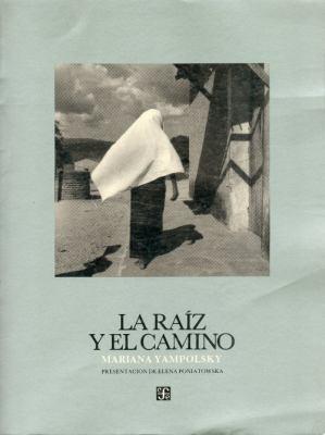 La Raiz y El Camino 9789681619077