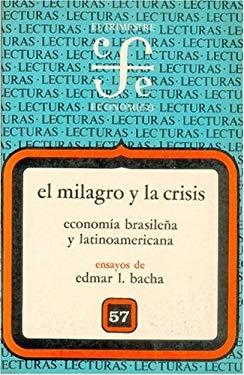 El Milagro y La Crisis: Economia Brasilena y Latinoamericana 9789681621520