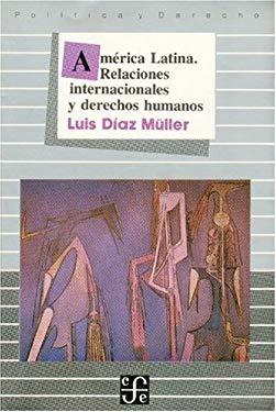 America Latina: Relaciones Internacionales y Derechos Humanos 9789681622473
