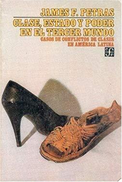 Clase, Estado y Poder En El Tercer Mundo: Casos de Conflictos de Clases En America Latina 9789681622534