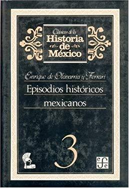 Episodios Historicos Mexicanos, 3 9789681623449