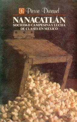 Nanacatlan: Sociedad Campesina y Lucha de Clases En Mexico 9789681624057