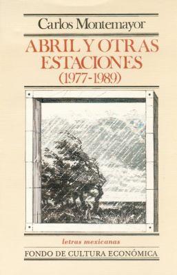 Abril y Otras Estaciones [1977-1989]: Las Armas del Viento (1977), Abril y Otros Poemas (1979), Finisterra (1982), El Cuerpo Que La Tierra Ha Sido (19 9789681633080