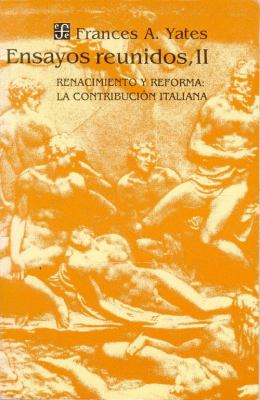 Ensayos Reunidos, II. Renacimiento y Reforma: La Contribucion Italiana 9789681635909