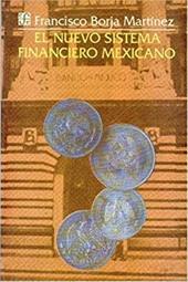 El Nuevo Sistema Financiero Mexicano
