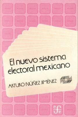 El Nuevo Sistema Electoral Mexicano 9789681636012