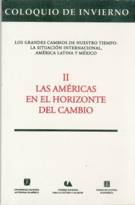 Coloquio de Invierno, II: Las Americas En El Horizonte del Cambio 9789681638009