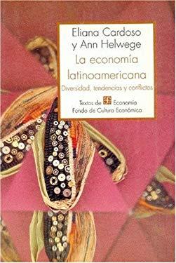 La Economia Latinoamericana: Diversidad, Tendencias y Conflictos 9789681639570