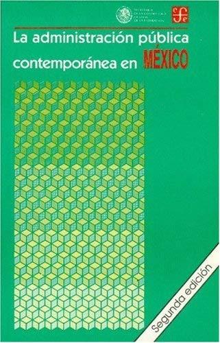 La Administracion Publica Contemporanea En Mexico 9789681641535