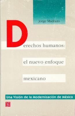 Derechos Humanos: El Nuevo Enfoque Mexicano 9789681643225