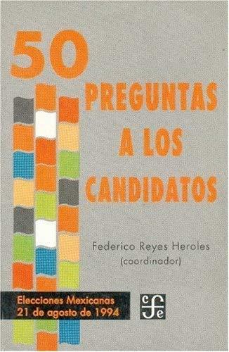 50 Preguntas a Los Candidatos 9789681644741