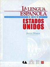 La Lengua Espanola En Los Estados Unidos - Wimer, Javier