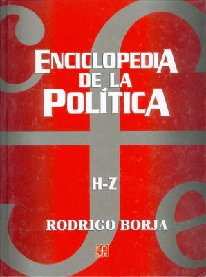 Enciclopedia de La Politica. H - Z 9789681668020