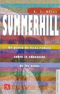 Summerhill: Un Punto de Vista Radical Sobre la Educacion de los Ninos 9789681672225