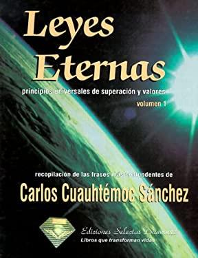 Leyes Eternas: Principios Universales de Superacion y Valores, Volume 1 = Eternal Laws 9789687277233
