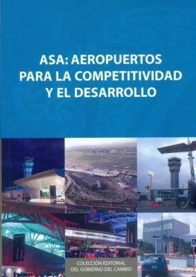 ASA: Aeropuertos Para La Competitividad y El Desarrollo 9789681681173