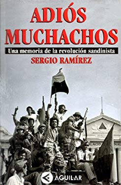 Adios Muchachos: Una Memoria de la Revolucion Sandinista 9789681905934