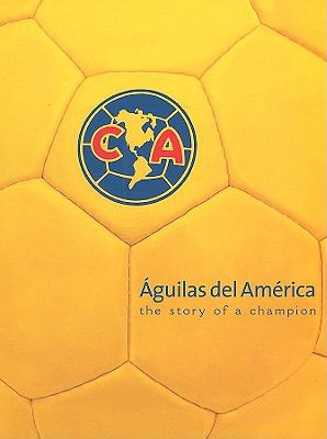 Aguilas del America, the Story of a Champion 9789685336383