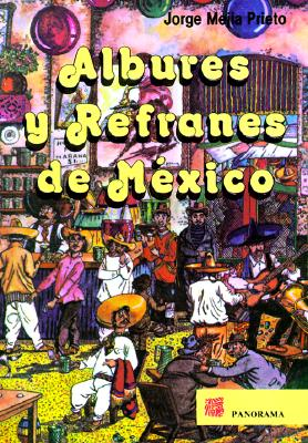 Albures y Refranes de Mexico = Dirty Puns and Sayings of Mexico 9789683801326