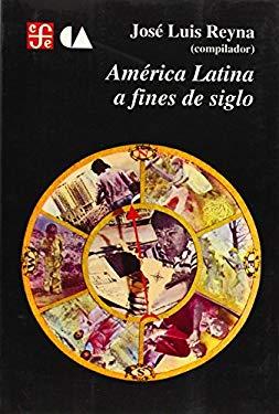 America Latina a Fines de Siglo 9789681641900
