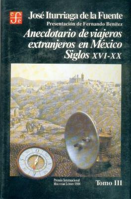 Anecdotario de Viajeros Extranjeros En Mexico: Siglos XVI-XX, III 9789681634315