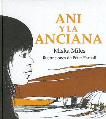 Ani y La Anciana = Annie and the Old One 9789681637484