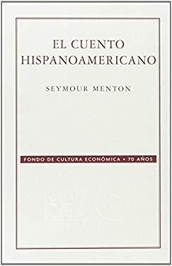 El Cuento Hispanoamericano: Antologia Critico-Historica 9789681676872