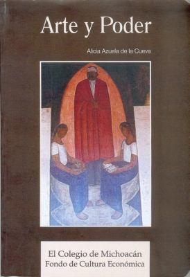 Arte y Poder: Renacimiento Artistico y Revolucion Social Mexico 1910-1945 9789681676940