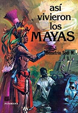 Asi Vivieron los Mayas 9789683801005