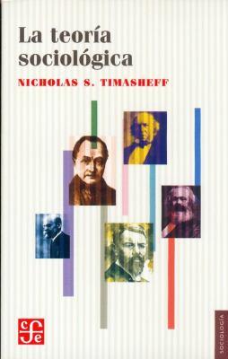 La Teoria Sociologica: Su Naturaleza y Desarrollo 9789681607296
